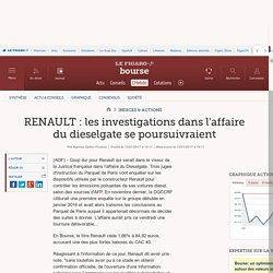RENAULT : les investigations dans l'affaire du dieselgate se poursuivraient