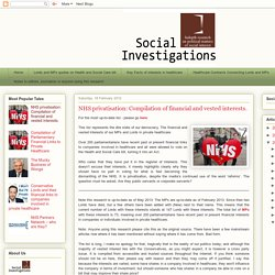Social Investigations: NHS privatisation: Compilation of financial and vested interests.