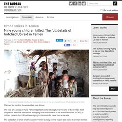 Nine young children killed: The full details of botched US raid in Yemen - The Bureau of Investigative Journalism