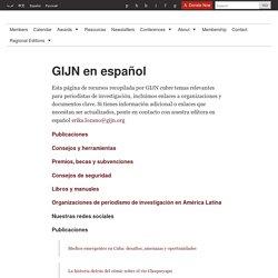en español - Global Investigative Journalism NetworkGlobal Investigative Journalism Network
