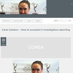 Carla Castano – How to succeed in investigative reporting