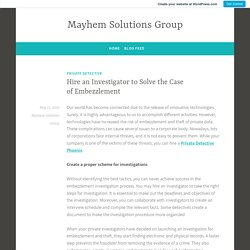 Hire an Investigator to Solve the Case of Embezzlement – Mayhem Solutions Group
