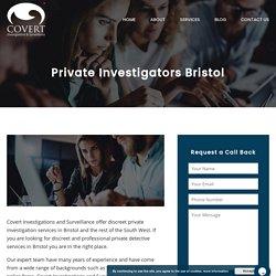 Private Investigators Bristol - Discreet Detective Work