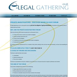 Private Investigators Forum & Directory| E-Legal Gathering