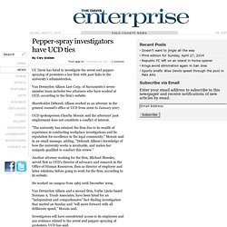 Pepper-spray investigators have UCD ties Davis Enterprise
