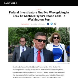 Federal Investigators Find No Wrongdoing In Leak Of Michael Flynn's Phone Calls To Washington Post