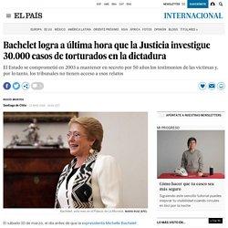 Bachelet logra a última hora que la Justicia investigue 30.000 casos de torturados en la dictadura