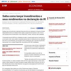 Saiba como lançar investimentos e seus rendimentos na declaração do IR - notícias em Imposto de Renda 2014