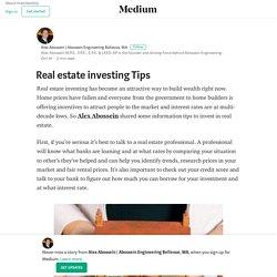 Real estate investing Tips – Alex Abossein