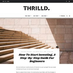 Learn How To Start Investing, A Step-By-Step Guide For Beginners : THRILLD