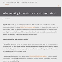 Why investing in condo is a wise decision taken?