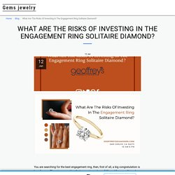 What Are The Risks Of Investing In The Engagement Ring Solitaire Diamond? - Gems jewelry