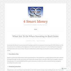 What Not To Do When Investing in Real Estate – 4 Smart Money