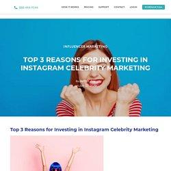 Top 3 Reasons for Investing in Instagram Celebrity Marketing - Social Sensei