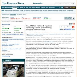 GM, Maruti, Honda & Hyundai investing a tenth of marketing budgets on online ads - Automobiles - Auto - News By Industry - News - The Economic Times