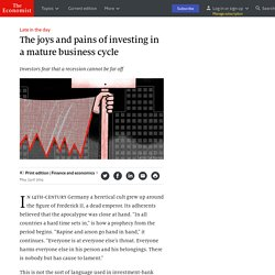The joys and pains of investing in a mature business cycle - Late in the day