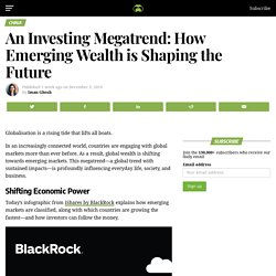 An Investing Megatrend: How Emerging Wealth is Shaping the Future