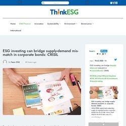 ESG investing can bridge supply-demand mismatch in corporate bonds: CRISIL -