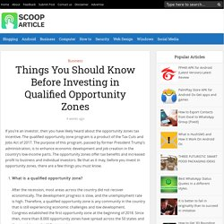 Things You Should Know Before Investing in Qualified Opportunity Zones