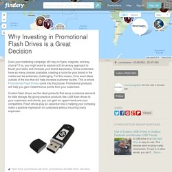 Why Investing in Promotional Flash Drives is a Great Decision by James William