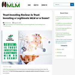 Trust Investing Review: Is Trust Investing a Legitimate MLM or a Scam?