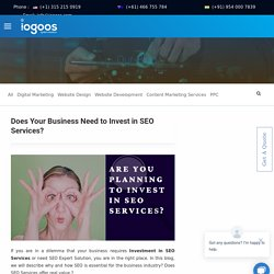 Does Investing Money in SEO Services Makes Business Valuable?