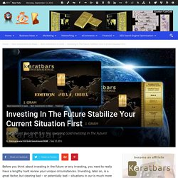 Investing In The Future Stabilize Your Current Situation First