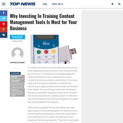 Why Investing In Training Content Management Tools Is Must for Your Business