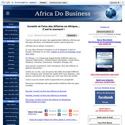 Investir en Afrique, Faire des affaires en Africa en Agriculture, Industrie, etc