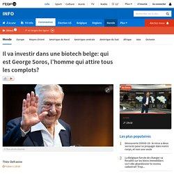 Il va investir dans une biotech belge: qui est George Soros, l'homme qui attire tous les complots?