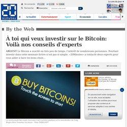 À toi qui veux investir sur le Bitcoin: Voilà nos conseils d'experts