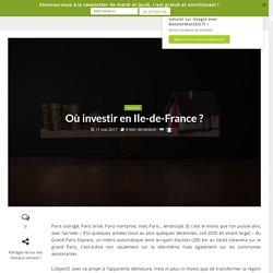 Investir Ile de France: les choix immobiliers pour demain - 17/05/17
