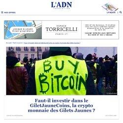 Faut-il investir dans le GiletJauneCoins, la crypto monnaie des Gilets Jaunes ? - L'ADN