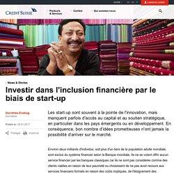 Investir dans l'inclusion financière par le biais de start-up