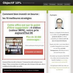 Comment bien investir en bourse : les 10 meilleures stratégies - Objectif 10%