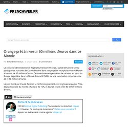 Orange prêt à investir 60 millions d'euros dans Le Monde