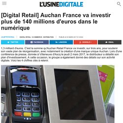 [Digital Retail] Auchan France va investir plus de 140 millions d'euros dans le numérique