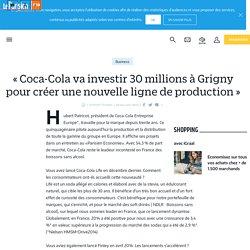 « Coca-Cola va investir 30 millions à Grigny pour créer une nouvelle ligne de production » - Le Parisien