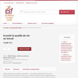 Investir la qualité de vie au travail - ESF Éditeur