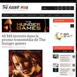 45 M$ investis dans la promo transmédia de The hunger games