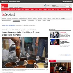 Investissement de 11millions$ pour Chocolats Favoris