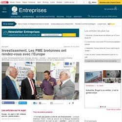 Investissement. Les PME bretonnes ont rendez-vous avec l'Europe