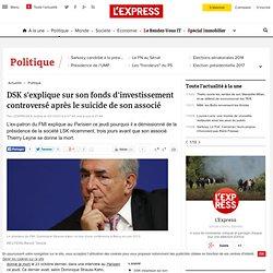 DSK s'explique sur son fonds d'investissement controversé après le suicide de son associé