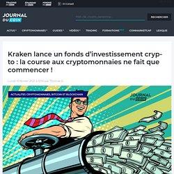 Kraken lance un fonds d'investissement crypto : la course aux cryptomonnaies ne fait que commencer !