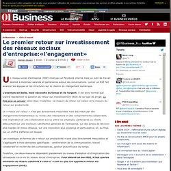 Le premier retour sur investissement des réseaux sociaux d'entreprise:«l'engagement»