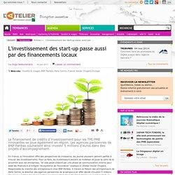 L'investissement des start-up passe aussi par des financements locaux