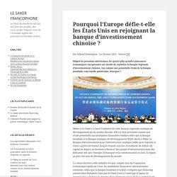 Pourquoi l'Europe défie-t-elle les États Unis en rejoignant la banque d'inves...