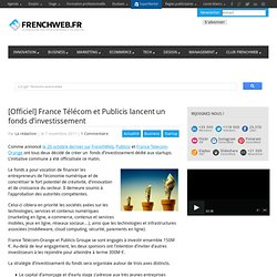 [Officiel] France Télécom et Publicis lancent un fonds d'investissement