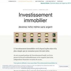 Investissement immobilier: devenez riche (même sans argent)