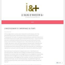 L'investissement et l'importance du temps – Le Blog d'Investir &+